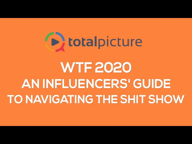 WTF 2020 - AN INFLUENCERS' GUIDE TO NAVIGATING THE SH*T SHOW. FEATURING JOHN SUMSER