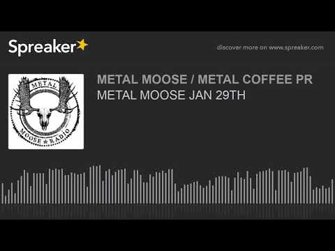 METAL MOOSE JAN 29TH