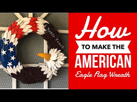 How To Make A Wreath/ Make An American Eagle Wreath By A Noble Touch