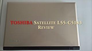 "Toshiba Satellite L55-C5183 15.6"" Laptop REVIEW"