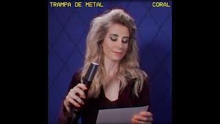 Coral - Trampa de Metal (Video Oficial)