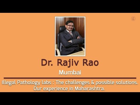 Dr Rajiv Rao | Illegal Pathology labs : The challenges & possible solutions