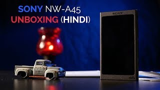 UNBOXING SONY NW-A45 INDIA (HINDI)