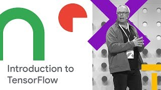 Introduction to TensorFlow (Cloud Next '18)