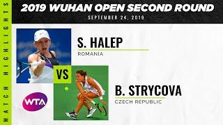 Simona Halep vs. Barbora Strycova | 2019 Wuhan Open Second Round | WTA Highlights