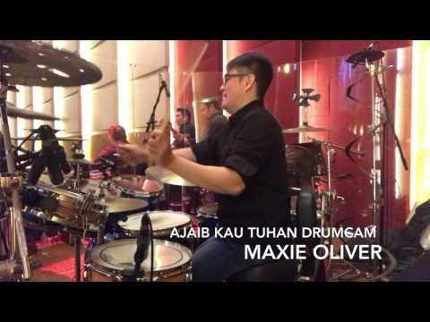 Ajaib Kau Tuhan drum cam by Maxie Oliver