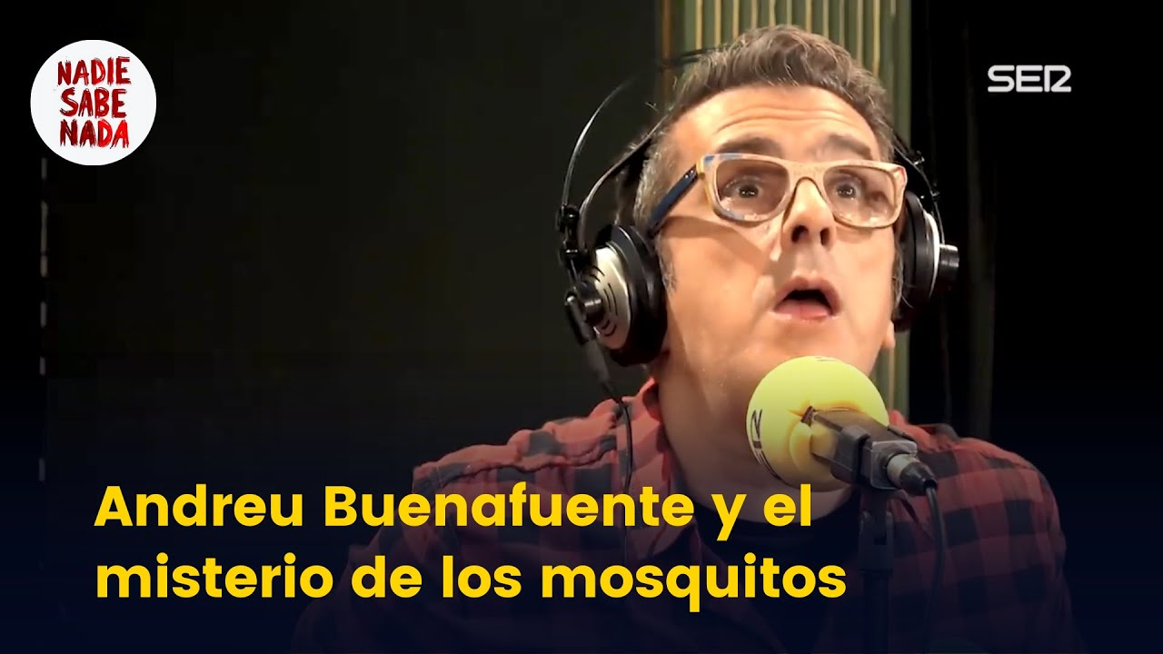 Andreu Buenafuente y el misterio de los mosquitos