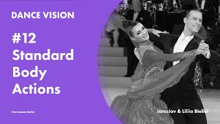 Standard Body Actions in Ballroom Dancing with Iaroslav & Liliia Bieliei