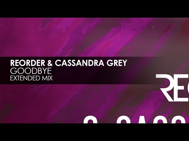 ReOrder & Cassandra Grey - Goodbye [Teaser]