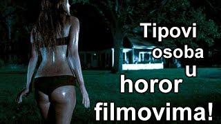 Tipovi osoba u horor filmovima!!!(, 2016-12-15T20:12:46.000Z)