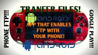 PS Vita 3.60! ANDROID App That Enables FTP To PS Vita With Your Phone!!! HENKAKU!