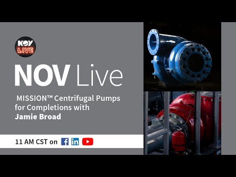 NOV Live | MISSION™ Centrifugal Pumps for Completions