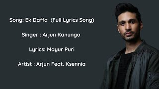 Download lagu Ek Dafaa Full Lyrics Arjun Kanungo Lyric Chinnamma MP3