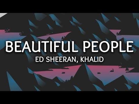 Ed Sheeran, Khalid ‒ Beautiful People (Lyrics)