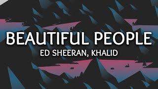 Download Ed Sheeran, Khalid ‒ Beautiful People (Lyrics) Mp3 and Videos