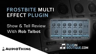 AudioThing Frostbite Multi Effect Plugin - Overview