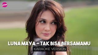 Luna Maya Tak Bisa Bersamamu Karaoke Version