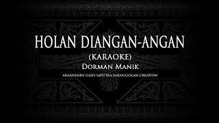 Download Dorman Manik - Holan di Angan-Angan (Karaoke) #KaraokeLaguBatak