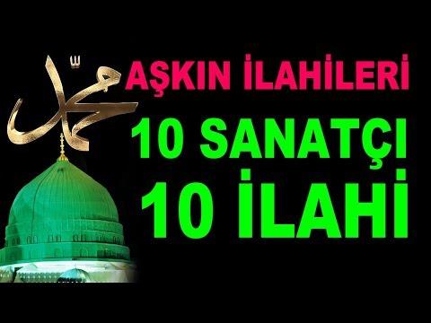 AŞKIN İLAHİLERİ - TAM 10 İLAHİ SANATÇISINDAN SEÇME 10 GÜZEL İLAHİ
