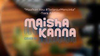 Gambar Maafkan Aku #terlanjurmencinta - Tiara Andini   Cover By Maisha Kanna