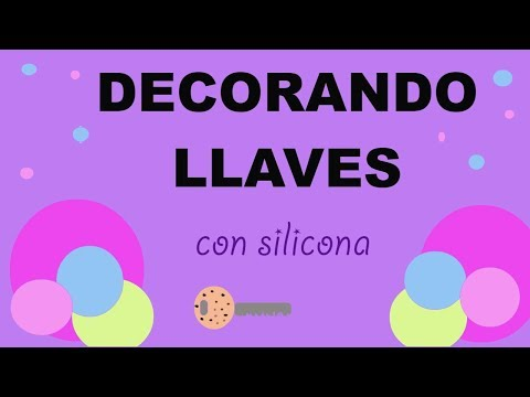DECORA Tus LLAVES con SILICONA//a TU ESTILO muy FACIL// DECORATE your KEYS