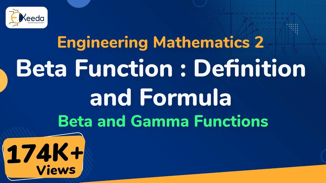 Beta Function - Definition and Formula - Beta and Gamma Functions -  Engineering Mathematics 2