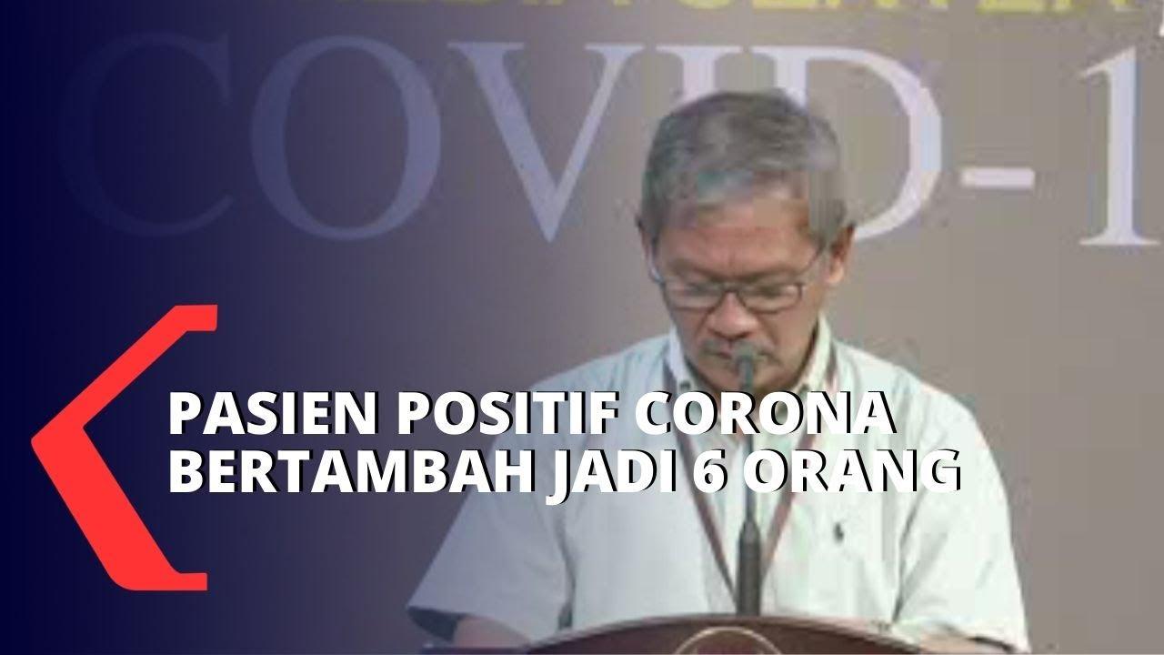 Kembali Bertambah, Pasien Positif Corona Jadi 6 Orang