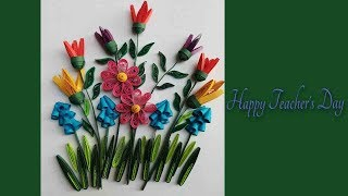DIY || How to Make Teacher's Day Paper Quilling Greeting Card || Quilling  tutorial ||