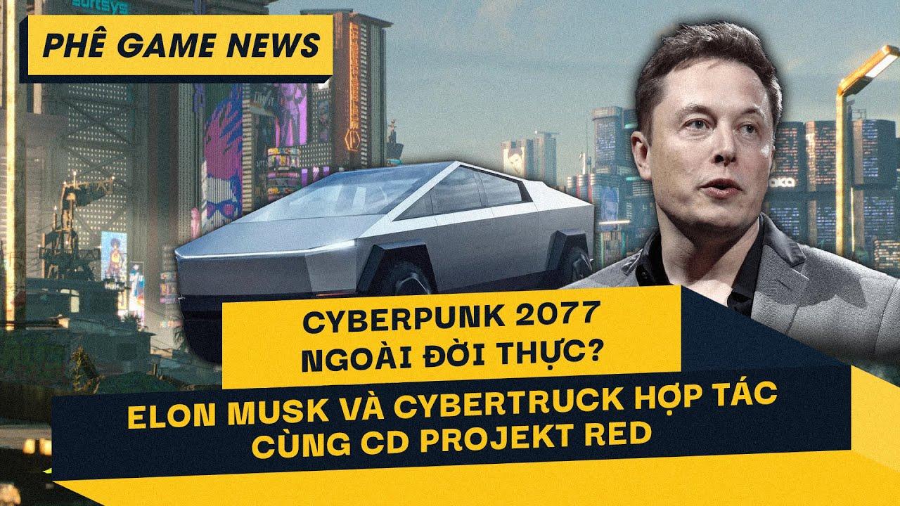 Phê Game News #54: Elon Musk hợp tác cùng Cyberpunk 2077   SEAGAME 30 và lịch trình thi đấu eSports