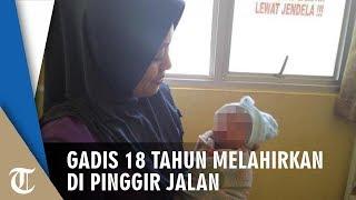 Gadis 18 Tahun Melahirkan Di Pinggir Jalan Dibantu Teman, Kehamilan Tak Diketahui Keluarga