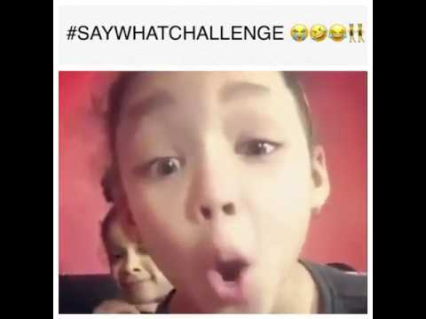 Say what Challenge