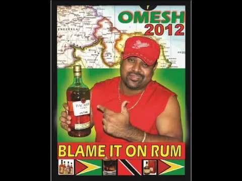 BLAME IT ON RUM (OMESH CHUTNEY 2012)