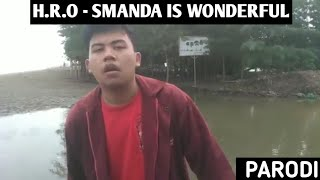 H.R.O SMANDA is Wonderfull ( Glow Like Dat Parodi)