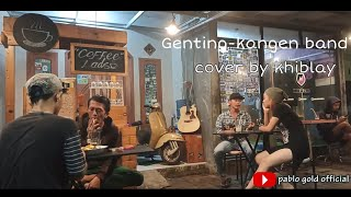 Download Mp3 Genting - Kangen Band   Cover Kibhlay