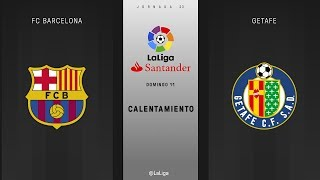 Calentamiento FC Barcelona vs Getafe