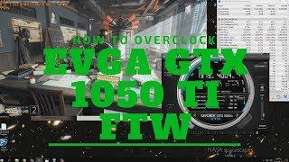 How to Overclock EVGA GTX 1050 Ti FTW