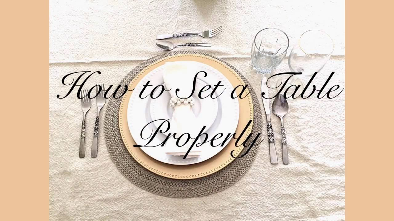 How to Set a Table Properly - Home Decorating and Entertaining Tips  sc 1 st  YouTube & How to Set a Table Properly - Home Decorating and Entertaining Tips ...
