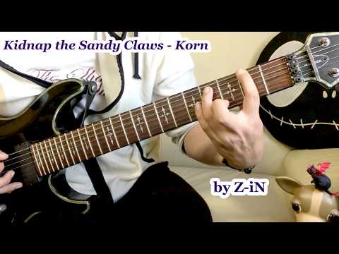 Korn - Kidnap the Sandy Claws - guitar cover by Z-iN