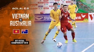 Vietnam (2) vs (0) Australia - AFF Futsal Championship 2019