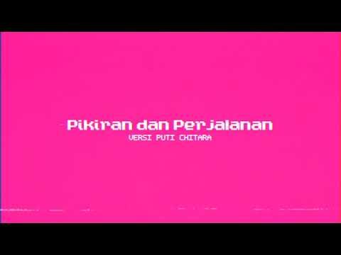 Download Pikiran dan Perjalanan Puti Chitara Version  Audio Mp4 baru