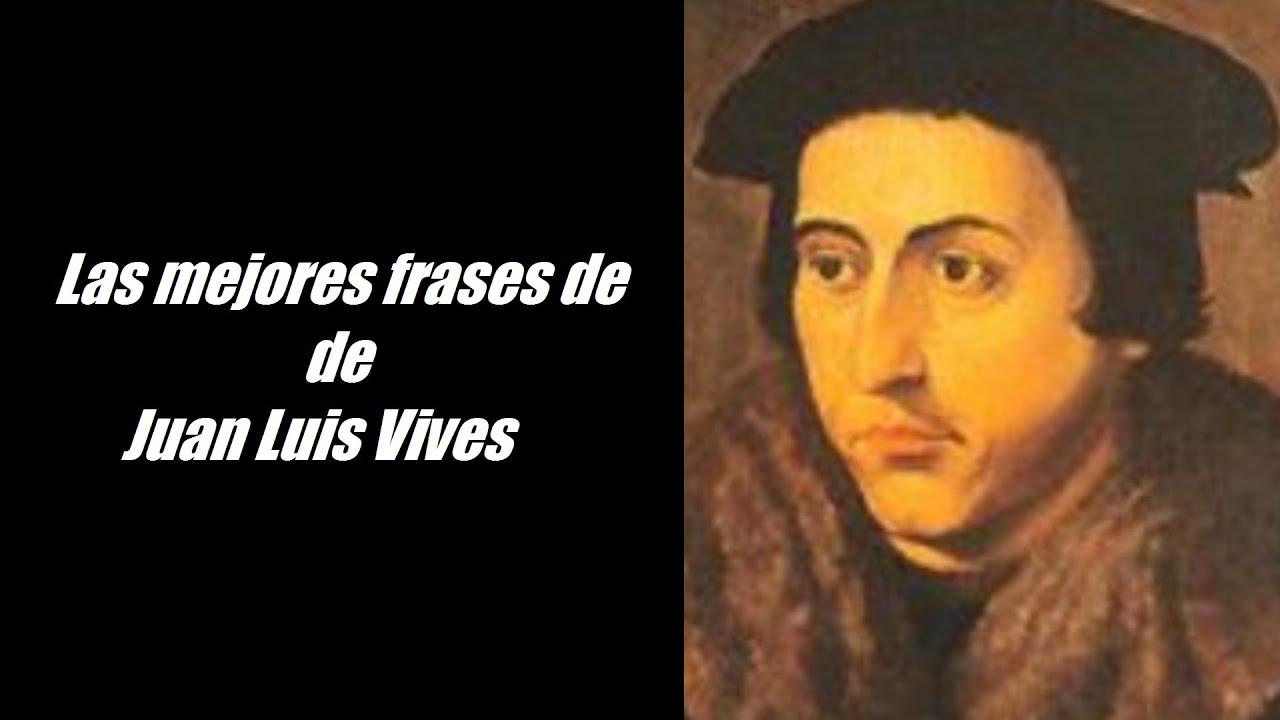 Frases Famosas De Juan Luis Vives