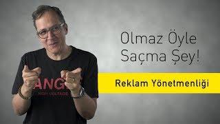 Reklam Ynetmenlii - Olmaz yle Sama ey S2Blm35