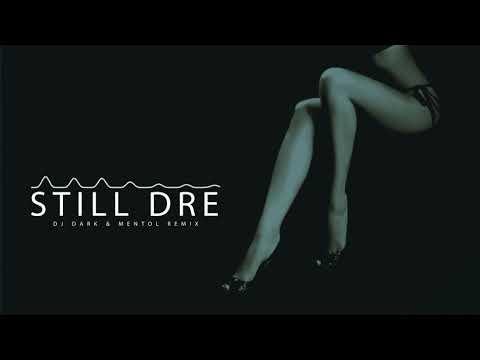Dr. Dre Feat. Snoop Dogg - Still D.R.E. (Dj Dark & Mentol Remix)