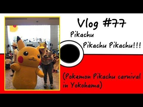 Pikachu Pikachu Pikachu!!! (Pokemon Pikachu carnival in Yokohama, Japan) Vlog #77