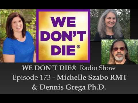 173 Michelle Szabo & Dennis Grega Ph.D. - Voices Across the Veil and Afterlife Data & Library