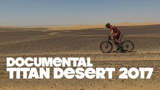 TITAN DESERT 2017   documental   El Desierto del Alma