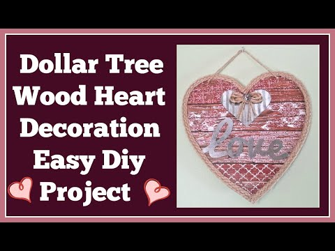 Dollar Tree Wood Heart Decoration Easy Diy Valentine's Day or any day