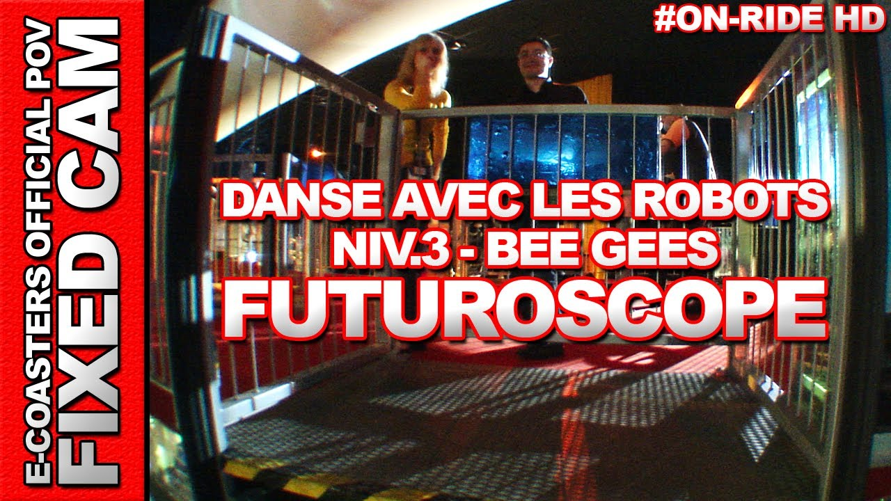 danse avec les robots futuroscope bee gees niveau 3 on ride ecam hd youtube. Black Bedroom Furniture Sets. Home Design Ideas