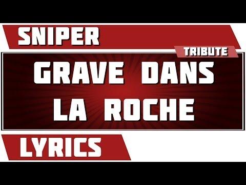 Paroles Grave Dans La Roche - Sniper tribute
