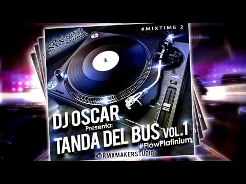 Dj Oscar - Tanda del Bus Vol.1 (Reggae Retro Mix)